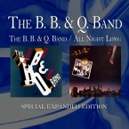 The B. B. & Q. Band / All Night Long (Special Expanded Edition)